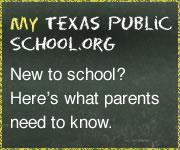 New to School? Here's a link to My Texas Public Schools for info you need to know.
