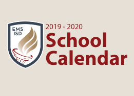Graphic of EMS ISD shield logo with text 2019-2020 School Calendar
