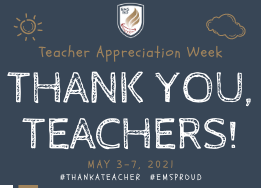 Teacher Appreciation Week Thank you, Teachers! May 3-7, 2021 #ThankATeacher #EMSproud