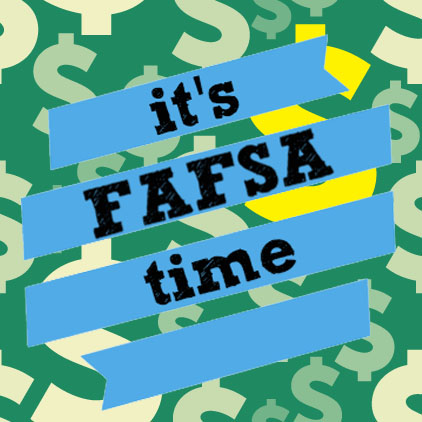 "Photo that says ""it's FAFSA time"" to promote Super Saturday event"