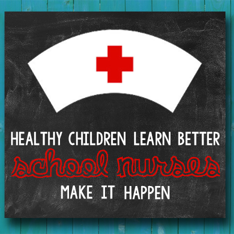 Healthy children learn better. School nurses make it happen.