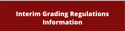 Click on this graphic to learn more about the interim grading regulations information