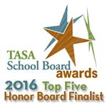 TASA School Board Awards - 2016 Top Five Honor Board Finalist